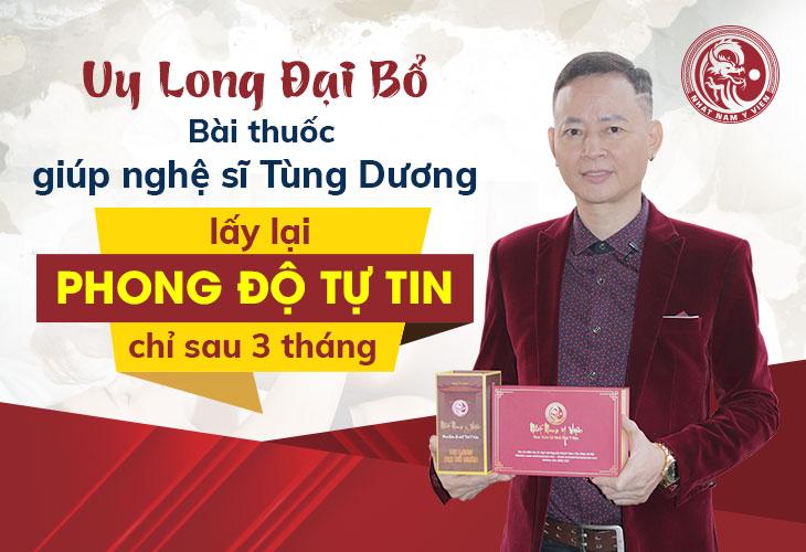 Nghệ sĩ Tùng Dương đã điều trị dứt điểm xuất tinh sớm nhờ Uy Long Đại Bổ