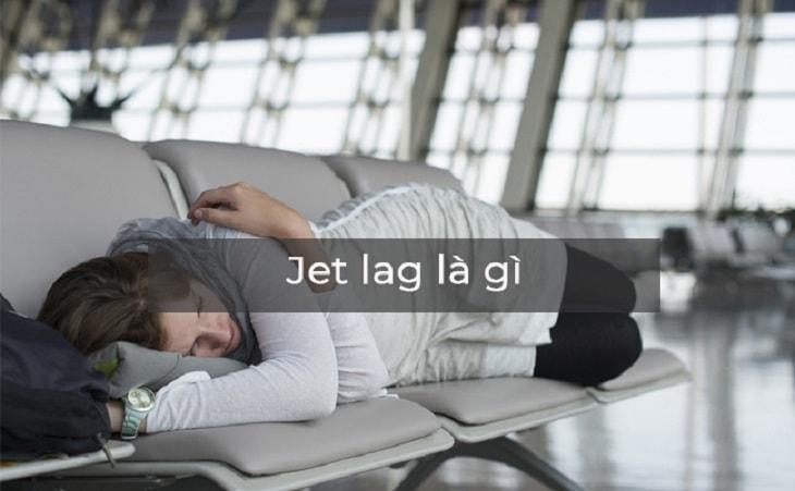 Jet lag là tình trạng nhiều người có thêt gặp phải
