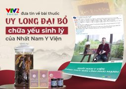 VTV2 đưa tin về bài thuốc chữa yếu sinh lý Uy Long Đại Bổ của Nhất Nam Y Viện