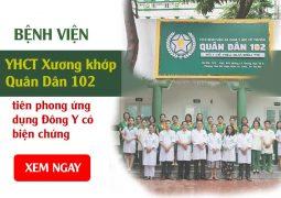 Bệnh viện YHCT Xương khớp Quân Dân 102 - Địa chỉ thăm khám tin cậy bằng Đông y có biện chứng