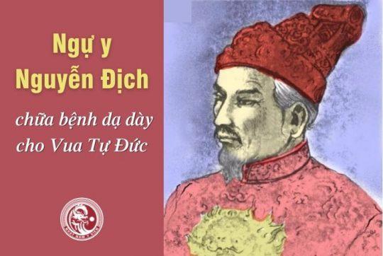 Bí ẩn giai thoại ngự y Nguyễn Địch chữa bệnh dạ dày cho Vua Tự Đức
