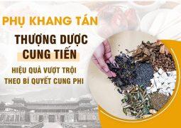 Phụ Khang Tán điều trị bệnh phụ khoa bằng thảo dược quý cho Cung Phi Triều Nguyễn